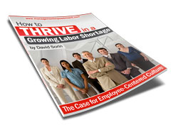 How to Thrive in a Labor Shortage...Click here to get your free white paper.
